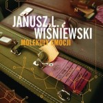 """Okruchy życia –  w zbiorze opowiadań Janusza  L. Wiśniewskiego """"Molekuły emocji"""""""