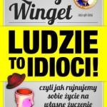 """""""Ludzie to idioci! Czyli jak rujnujemy sobie życie na własne życzenie i jak to zmienić"""" – kontrowersyjny poradnik Larry'ego Winget'a"""
