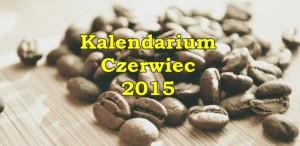 Kalendarium czerwiec 2015