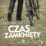 """Opowieść o burzliwych losach gdańszczan w przededniu wojennej zawieruchy – """"Czas zamknięty"""" Hanny Cygler"""