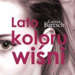 """""""Lato koloru wiśni"""" Cariny Bartsch jako atrakcyjna propozycja rozpoczęcia namiętnych wakacji."""