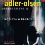 """""""Kobieta w klatce"""" Jussi Adler-Olsen – genialna seria kryminalna """"Departament Q"""""""
