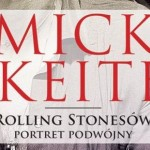 Mick & Keith. Rolling Stonesów portret podwójny – historia indywidualistów