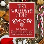 """""""Przy Wigilijnym stole"""" – wspaniała książka dla każdego, kto lubi świąteczne opowieści"""