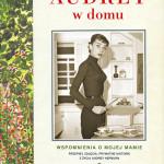 Audrey w domu –  Luca Dotti o swojej mamie