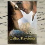 """Pokonaj własne demony, by uratować ukochaną osobę – """"Ocalenie Callie i Kaydena"""" Jessica Sorensen"""