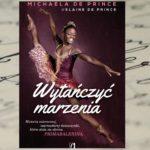 """""""Wytańczyć marzenia"""" – prawdziwa historia o Kopciuszku baletu"""