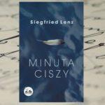 """""""Minuta ciszy"""" Siegfried Lenz"""
