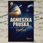 """""""Dzień dobry, znalazłem mumię"""" – Agnieszka Pruska """"Literat"""""""