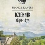 """Francis Kilvert """"Dziennik 1870-1879. Fascynujący obraz życia wiejskiego"""""""