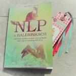 """""""NLP w balerinkach"""" – ku szczęśliwszemu życiu bez szpilek"""