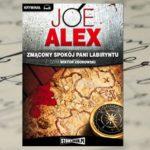 """Pokonaj strach przed klątwą Pani Labiryntu – Joe Alex, """"Zmącony spokój Pani Labiryntu"""""""
