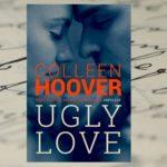 """Miłość nie zawsze jest piękna – Colleen Hoover """"Ugly Love"""""""