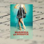 """""""Marzenia na agrafce"""" książką o spełnianiu marzeń i walce z przeciwnościami losu"""