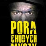 """W kopalni czai się zło – Wojciech Bauer """"Pora chudych myszy"""""""