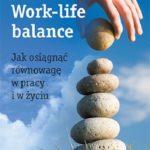 Work-life balance. Jak osiągnąć równowagę w pracy i w życiu – książka Beaty Rzepki