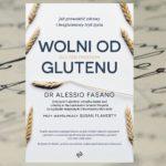 Kiedy gluten może zabić… Jak prowadzić bezglutenowy styl życia? Doktor Fasano odpowiada!