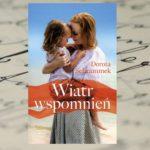 Lato w nadmorskim kurorcie – Dorota Schrammek, Wiatr wspomnień
