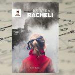 """Opowieść o trudnych decyzjach i przeszłości, która może stać się nowym początkiem — """"Książka Racheli"""" Sissel Vӕrøyvik"""