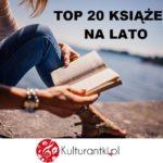 TOP 20 KSIĄŻEK IDEALNYCH NA WAKACJE