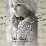[PRZEDPREMIEROWO] Walka o przyszłość – Mia Sheridan, Eden. Nowy początek