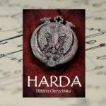 """Siła jest kobietą — """"Harda"""" Elżbiety Cherezińskiej"""
