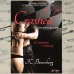 """""""Wyściguję cię"""" – K. Bromberg, Crashed. W zderzeniu z miłością"""