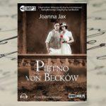 """""""Piętno von Becków"""" – saga rodzinna pełna napięć i namiętności"""