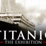 """Titanic"" The Exhibition"