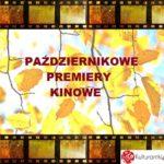 Październikowe premiery kinowe