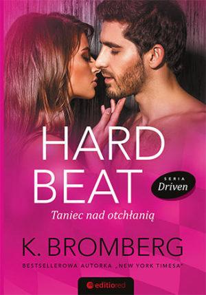 hard beat taniec nad otchłanią k.bromberg seria driven