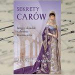 Intrygi na carskim dworze – dzieje dynastii Romanowów