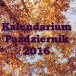 Kalendarium – październik 2016