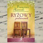 """""""Ryżowy podarunek"""" Francisco Azevedo na jesienne wieczory"""