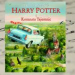 """Harry Potter i Komnata Tajemnic"" z ilustracjami Jima Kaya"