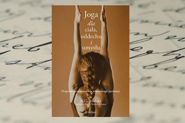 Recenzja książki Joga dla ciała, oddechu i umysłu autorstwa M.G. Mohan