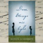 Pozory mogą mylić – Dorota Schrammek, Dom, którego nie było
