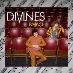 """""""Pałace"""" – energetyczna płyty zespołu Divines"""