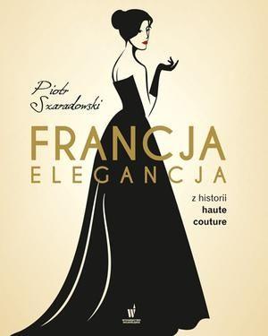 Francja elegancja z historii haute couture