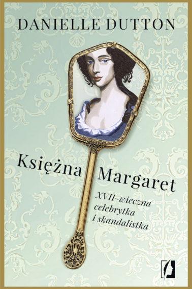 księżna Margaret XVII-wieczna celebrytka i skandalistka