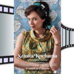 """Recenzja filmowa – """"Sztuka kochania. Historia Michaliny Wisłockiej"""""""
