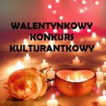 Walentynkowy konkurs kulturantkowy