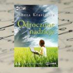 """Audiobook """"Odroczone nadzieje"""" Anety Krasińskiej"""