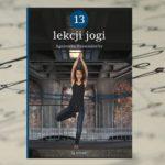 """Recenzja książki """"13 lekcji jogi"""" Agnieszki Passendorfer"""
