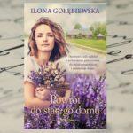 """Ilona Gołębiewska """"Powrót do starego domu"""""""