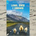 """""""Lawa, owce i… lodowce"""", czyli poznaj magiczną Islandię"""