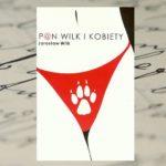 Randka z Wilkiem – Jarosław Wilk, Pan Wilk i kobiety