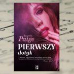 Elektryzująco, zniewalająco i mrocznie – Laurelin Paige, Pierwszy dotyk