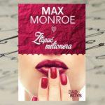 Biurowy romans i co później? – Max Monroe, Złapać milionera