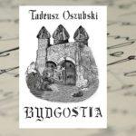 """""""Bydgostia"""" Tadeusza Oszubskiego – kiedy czary ścierają się z modlitwą"""